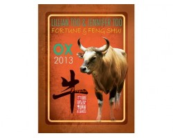 Lillian Too and Jennifer Too Fortune and Feng Shui 2013 - Ox