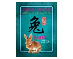 Lillian Too and Jennifer Too Fortune and Feng Shui 2013 - Rabbit