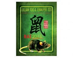 Lillian Too and Jennifer Too Fortune and Feng Shui 2013 - Rat