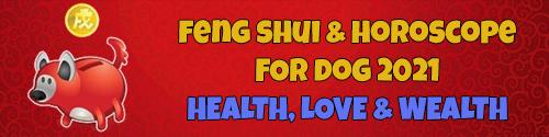 Horoscope & Feng Shui 2021 for Dog