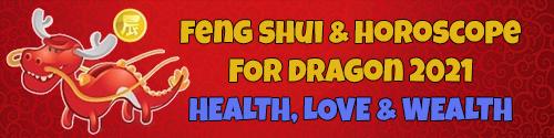 Horoscope Feng Shui 2021 for Dragon