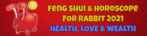 Feng Shui Horoscope Forecast 2021 for Rabbit