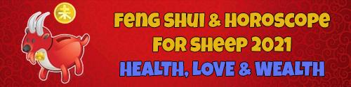2021 Horoscope Feng Shui & Fortune for Sheep
