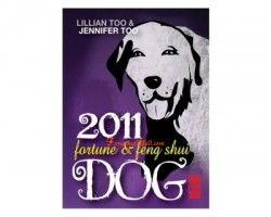 Lillian Too and Jennifer Too Fortune and Feng Shui 2011 - Dog