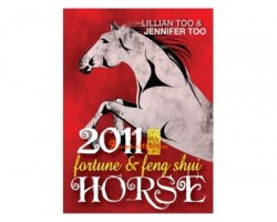 Lillian Too and Jennifer Too Fortune and Feng Shui 2011 - Horse
