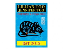 Lillian Too and Jennifer Too Fortune and Feng Shui 2012 - Rat