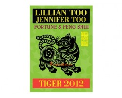 Lillian Too and Jennifer Too Fortune and Feng Shui 2012 - Tiger