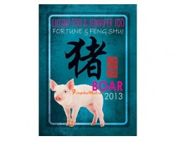 Lillian Too and Jennifer Too Fortune and Feng Shui 2013 - Boar