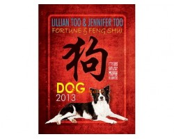 Lillian Too and Jennifer Too Fortune and Feng Shui 2013 - Dog