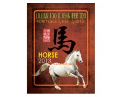 Lillian Too and Jennifer Too Fortune and Feng Shui 2013 - Horse