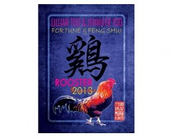 Lillian Too and Jennifer Too Fortune and Feng Shui 2013 - Rooster