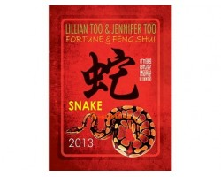 Lillian Too and Jennifer Too Fortune and Feng Shui 2013 - Snake
