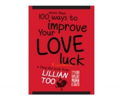 Lillian Too's More Than 100 Ways to Improve Your Love Luck
