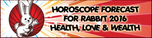 Feng Shui Horoscope Forecast 2016 for Rabbit